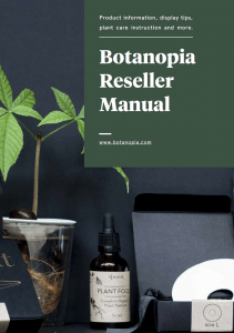 Botanopia Reseller Manual - product information, display tips, plant care instruction and more.